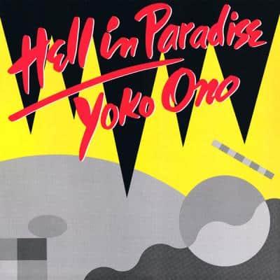 Hell In Paradise - Yoko Ono : les secrets de l'album (paroles, tablature)