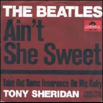 Ain't She Sweet / Take Out Some Insurance On Me, Baby - The Beatles : les secrets de l'album (paroles, tablature)