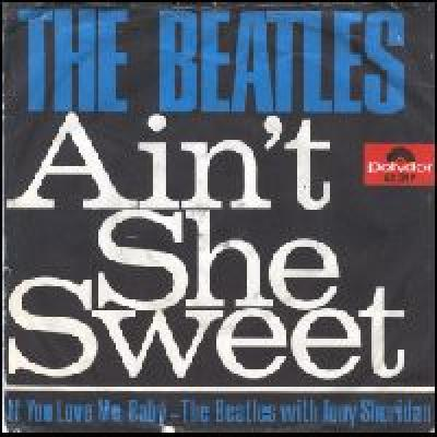 Ain't She Sweet / If You Love Me, Baby - The Beatles : les secrets de l'album (paroles, tablature)