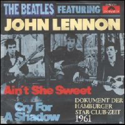 Ain't She Sweet / Cry For A Shadow - The Beatles : les secrets de l'album (paroles, tablature)