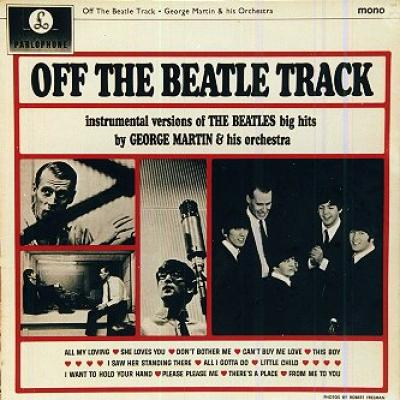 The George Martin Orchestra - « Off The Beatle Track »  - The Beatles : les secrets de l'album (paroles, tablature)