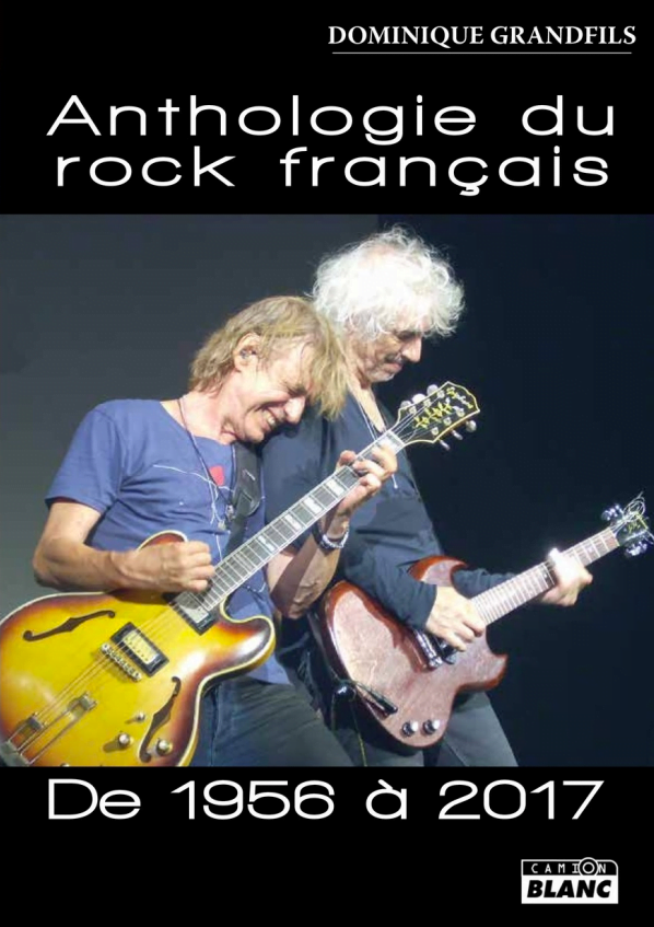 Anthologie du Rock français de 1956 à 2017 par Dominique Grandfils